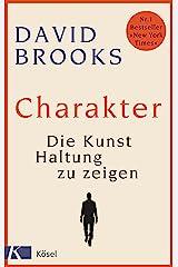 Charakter: Die Kunst, Haltung zu zeigen (German Edition) Kindle Edition