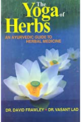 The Yoga of Herbs: An Ayurvedic Guide to Herbal Medicine Hardcover