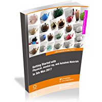 Getting Started with Physical, mental ray, and Autodesk Materials in 3ds Max 2017 (English Edition)