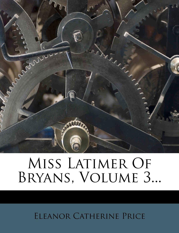 Miss Latimer of Bryans, Volume 3... PDF