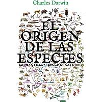 El origen de las especies mediante la selección natural: (Edición completa y anotada)