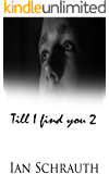 'Till I Find You 2: A Novella