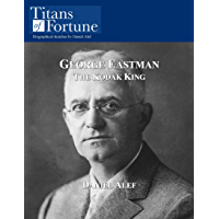 George Eastman: The Kodak King (English Edition)