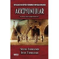Ortaçağ'ın Büyük Türkmen İmparatorluğu Akkoyunlular: Erzincan ve Çevresindeki Faaliyetleri