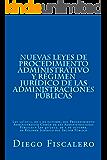 Nuevas Leyes de Procedimiento administrativo y Régimen Jurídico de las Administraciones Públicas: Ley 39/2015, de 1 de octubre y Ley 40/2015, de 1 de octubre