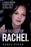 The Murder of Rachel: A Stranger Murdered My Daughter When She Was 21. This is the Whole Story