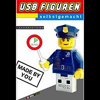 USB Figuren selbstgemacht: USB Sticks in Lego® Figuren I Bauanleitung I databrick (dt. Version) (German Edition)