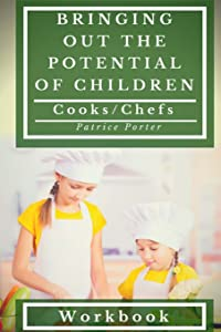 Bringing Out the Potential of Children. Cooks/Chefs Workbook