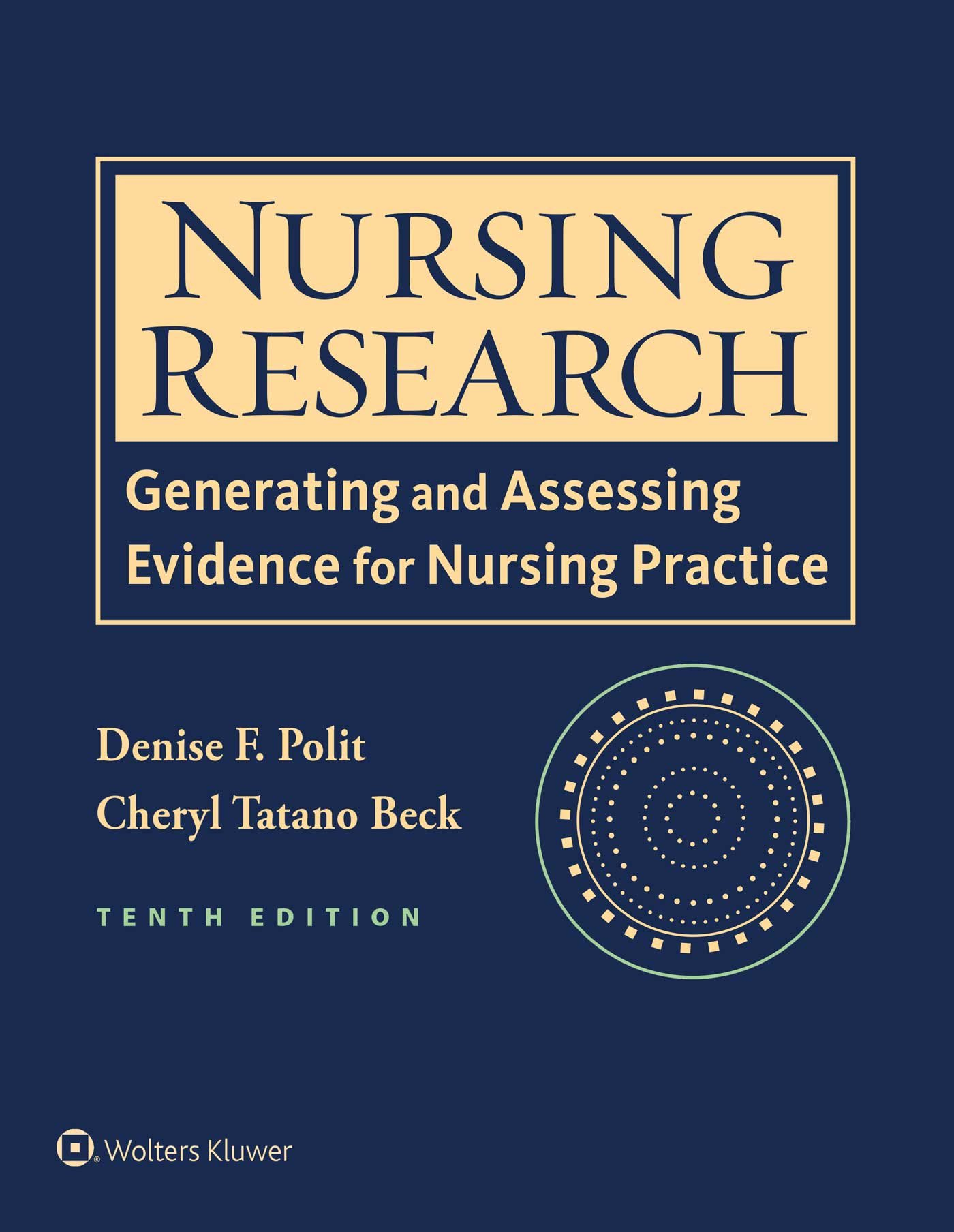 Nursing Research: Generating and Assessing Evidence for Nursing Practice:  Denise F. Polit PhD FAAN, Cheryl Tatano Beck DNSc CNM FAAN: 9781496300232:  Books ...