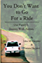"""""""You Don't Want to Go For a Ride"""": Our Family's Journey with Autism (English Edition)"""