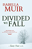 Divided we Fall: A Christmas story of  friendship and family (A Sussex Crime short story Book 1)