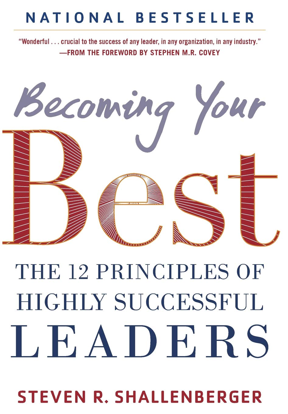 Becoming Your Best: The 12 Principles of Highly Successful Leaders: Steve  Shallenberger: 9780071839983: Amazon.com: Books