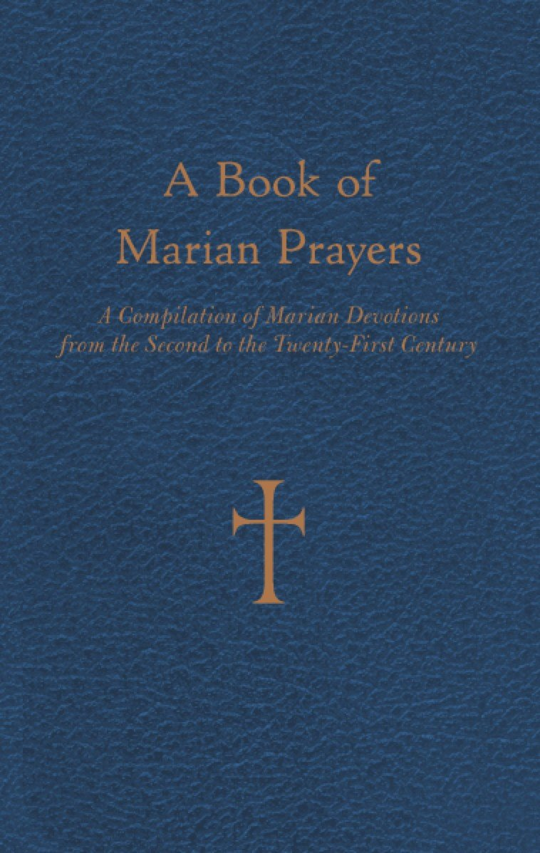 A Book of Marian Prayers: A Compilation of Marian