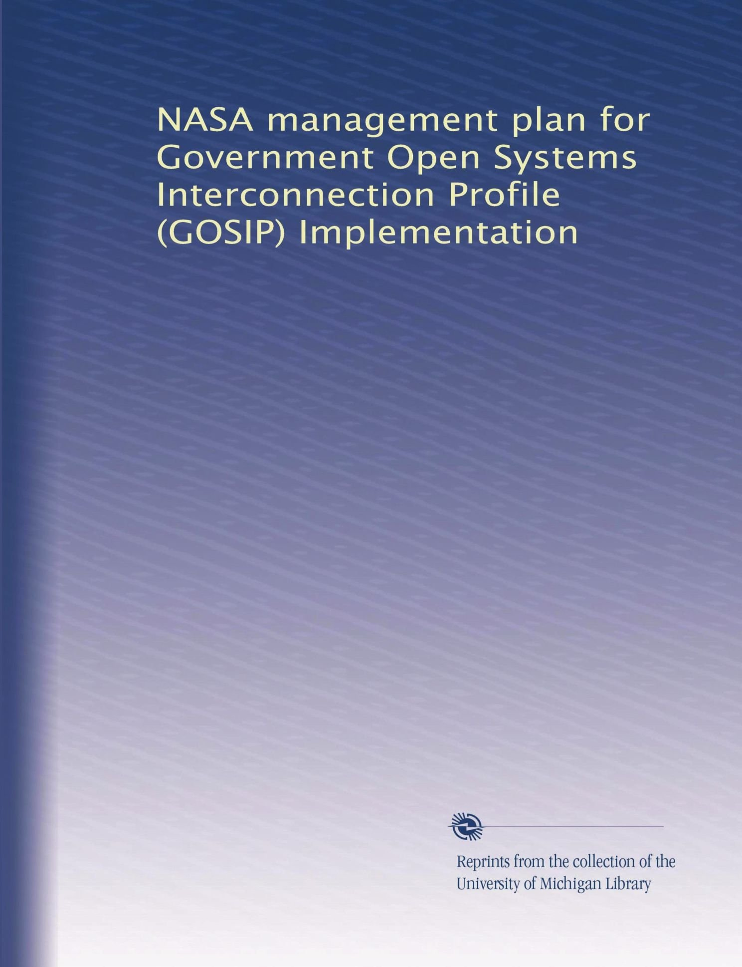 NASA management plan for Government Open Systems Interconnection Profile (GOSIP) Implementation