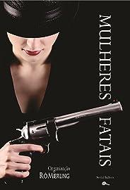 Mulheres Fatais: Contos Policiais