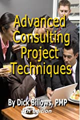 Advanced Consulting Project Techniques Kindle Edition