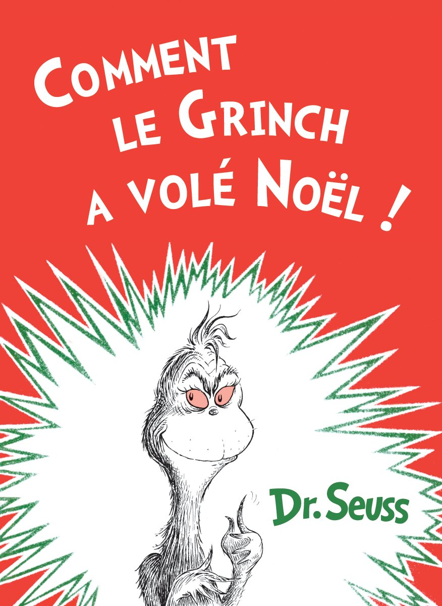Read Online Comment le Grinch a volé Noël: The French Edition of How the Grinch Stole Christmas! pdf