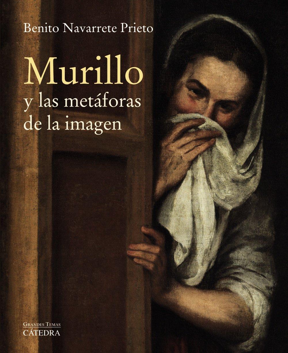Murillo y las metáforas de la imagen Arte Grandes temas: Amazon.es: Navarrete Prieto, Benito: Libros