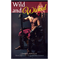 Wild and Wicked: Three Tales of a King and his Consort (English Edition)
