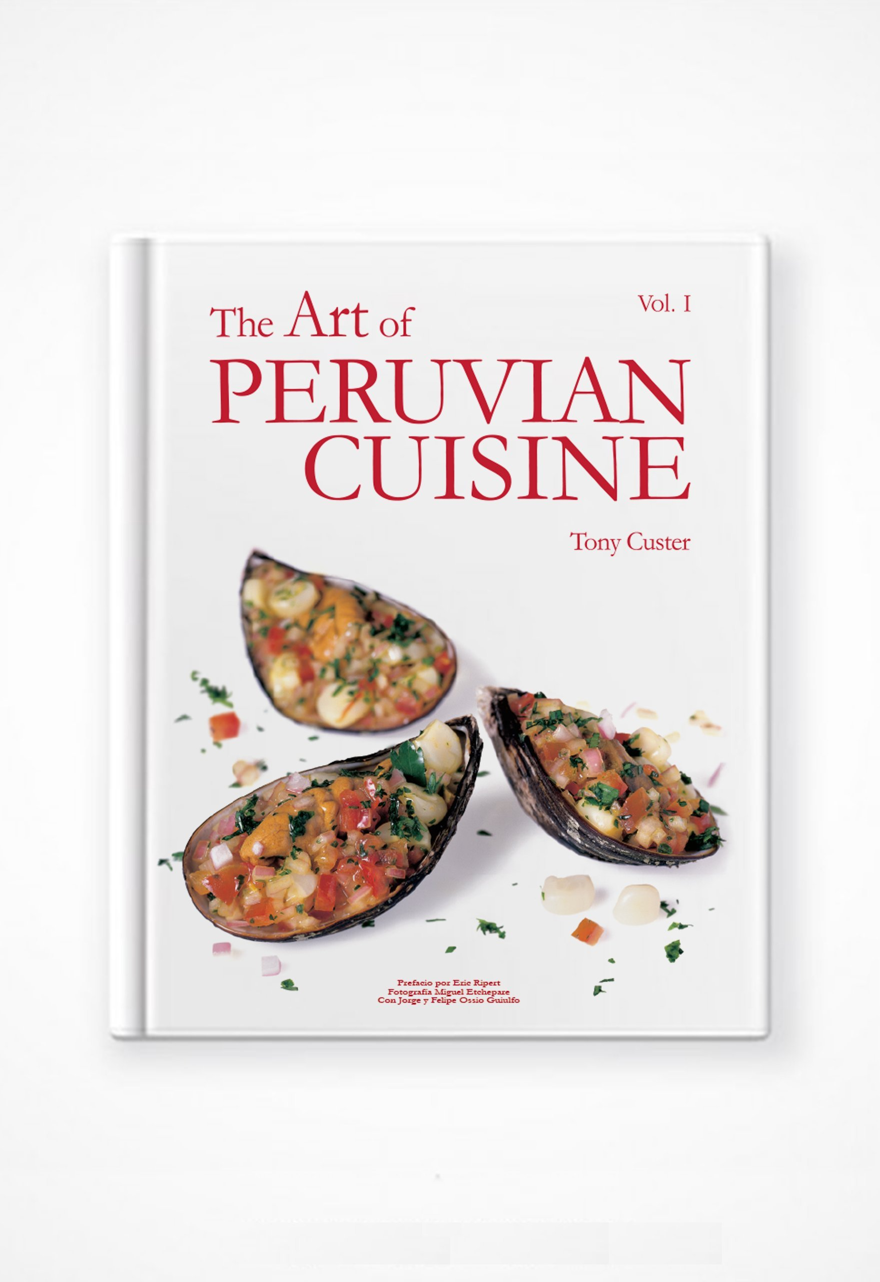 The art of peruvian cuisine vol i tony custer miguel etchepare the art of peruvian cuisine vol i tony custer miguel etchepare jorge eric ripert 9789972920301 amazon books forumfinder Image collections