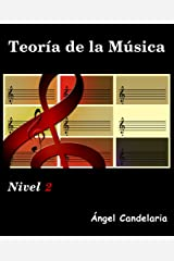 Teoría de la Música: Nivel 2 (Spanish Edition) Kindle Edition