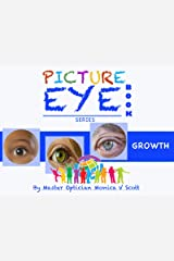 Growth: Picture Eye Book (Eye Book Series 5) Kindle Edition