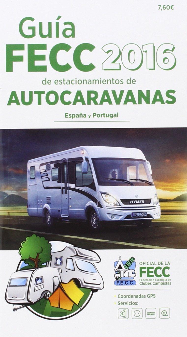 Guía Fecc Autocaravana. 2016: Amazon.es: Vv.Aa.: Libros