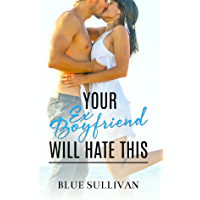 Your Ex-Boyfriend Will Hate This (English Edition)