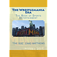 The Wrestlemania Era: The Book of Sports Entertainment