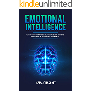 Emotional Intelligence: Ultimate Guide to Mastering Your Feelings, Increase Self-Confidence and Self-Discipline…