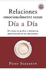 Relaciones emocionalmente sanas - Día a día: Una jornada de 40 días para cambiar profundamente tus relaciones (Spanish Edition) Kindle Edition