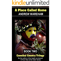 A Place Called Home (Cannibal Country Trilogy, Book 2)