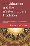 Individualism and the Western Liberal Tradition: Evolutionary Origins, History, and Prospects for the Future