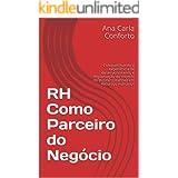 RH Como Parceiro do Negócio: Compartilhando a experiência de desenvolvimento e implantação do modelo de Business Partner em R