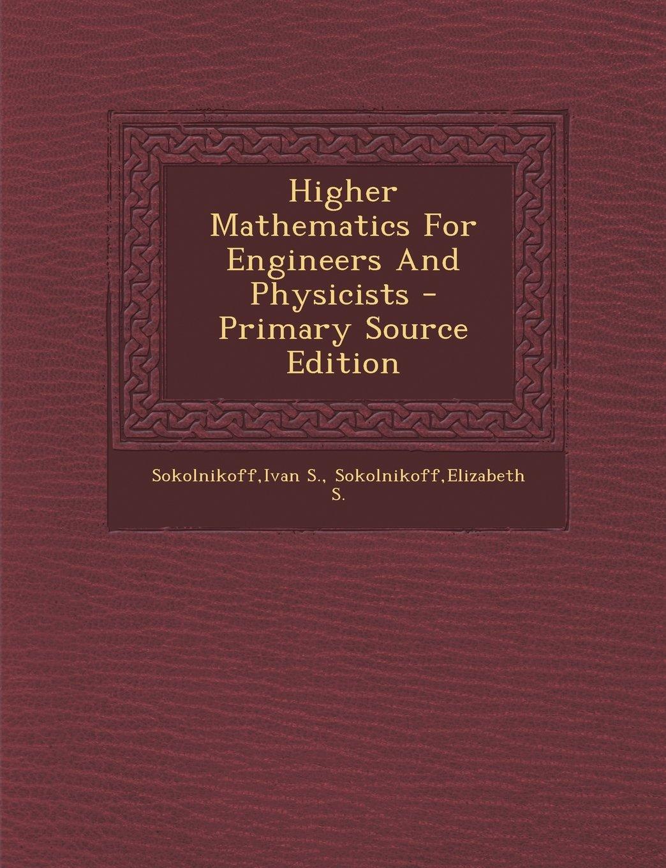 Resultado de imagen de Higher Mathematics For Engineers And Physicists