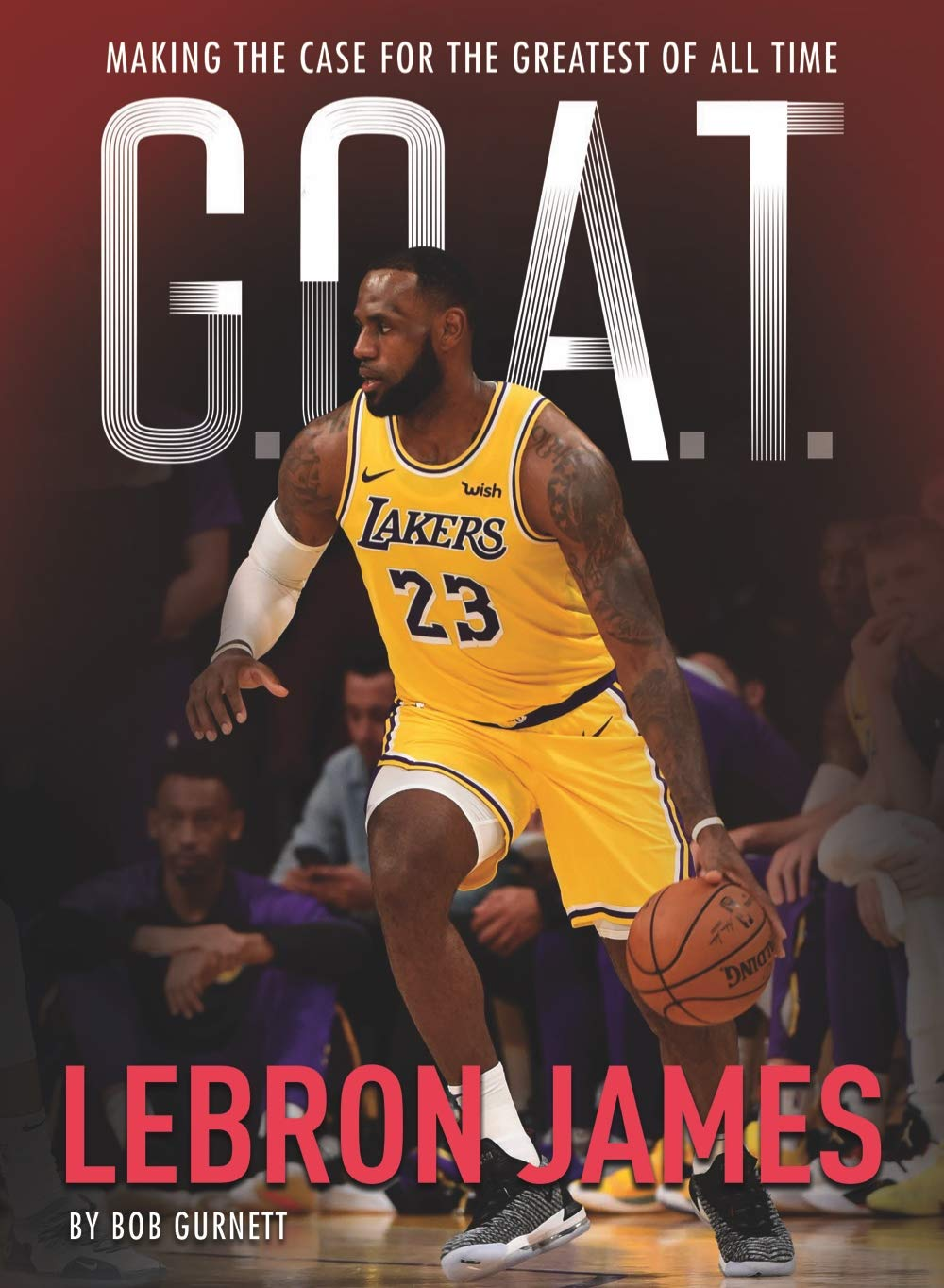 watch 1606c 63f8e G.O.A.T. - LeBron James: Making the Case for Greatest of All ...