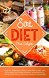 Sirt Diet: Your All-Purpose Guide to a Balanced Sirt Diet, Including the Science Behind the Approach, Step-By-Step…