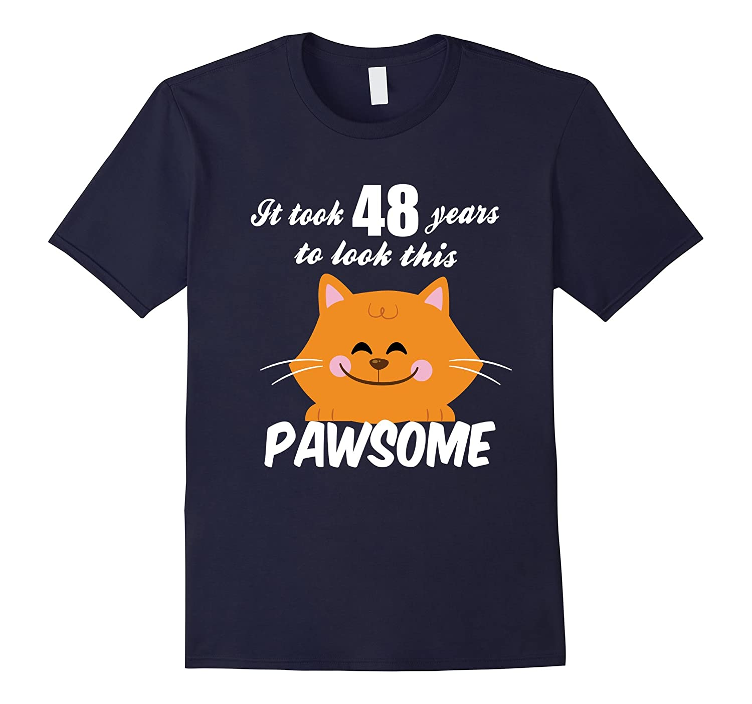 48th Birthday Shirt It Took 48 Years To Look Pawsome Cat Tee-TH