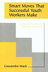 Smart Moves That Successful Youth Workers Make: Revised and Expanded 2nd Edition Paperback