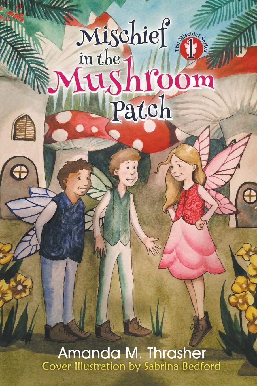 Download Mischief in the Mushroom Patch (The Mischief Series) PDF