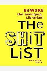 The Shitlist Pure Slush Vol. 16 Kindle Edition