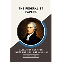 The Federalist Papers (AmazonClassics Edition) (English Edition)