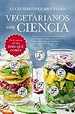 Vegetarianos con ciencia (Cocina y nutrición)