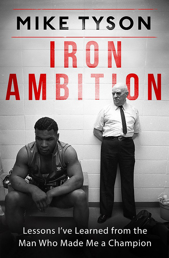 Iron Ambition  Lessons I've Learned From The Man Who Made Me A Champion