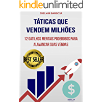 Táticas Que Vendem Milhões: 12 Gatilhos Mentais Poderosos para Alavancar suas Vendas