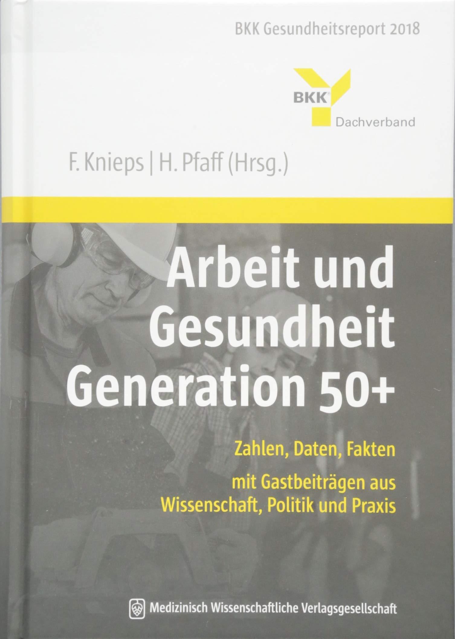 db216aed3c Arbeit und Gesundheit Generation 50+: Zahlen, Daten, Fakten – mit  Gastbeiträgen aus Wissenschaft, Politik und Praxis. BKK Gesundheitsreport  2018: Amazon.de: ...