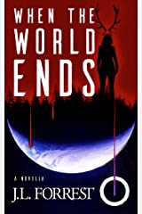 When the World Ends: A Novella of Old Gods, New Gods, and a Darkly Future (Songs at the End of the World Book 1) Kindle Edition