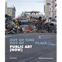 Public Art (Now): Out of Time, Out of