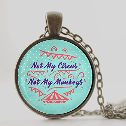 Not my Monkeys Necklace Not My Circus
