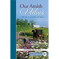 Our Amish Values: Who We Are and What We Believe